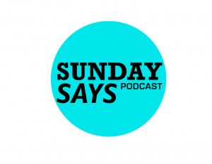 Sunday Says Podcast