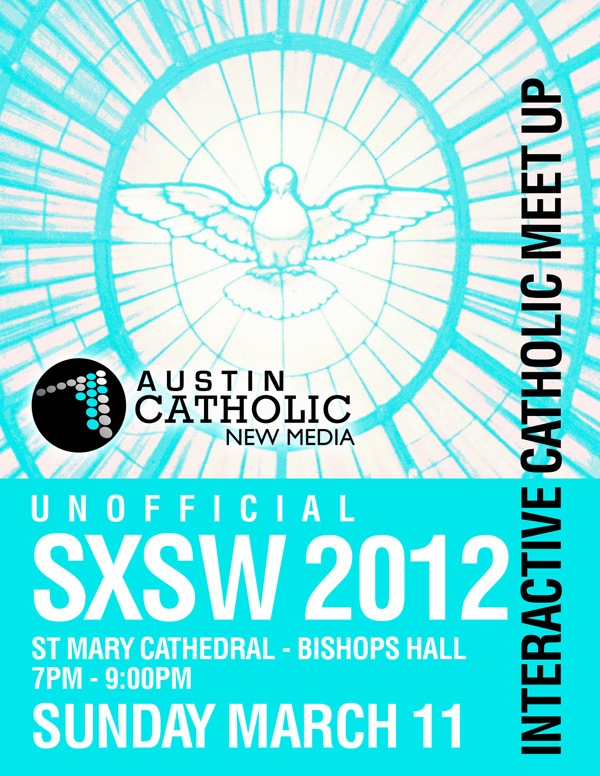 (UPDATED: Venue Change) Interactive Catholics (Unofficial) SXSW 2012 Meetup