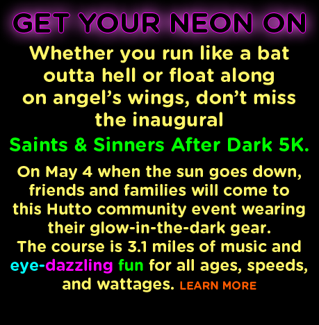 Run, Walk, Glow-fun, and Soundwave at the Saints and Sinners AfterDark 5K – May 4 at Hutto High School