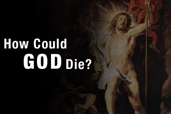 Beauty of Truth Podcast Ep 24 – How Could God Die?