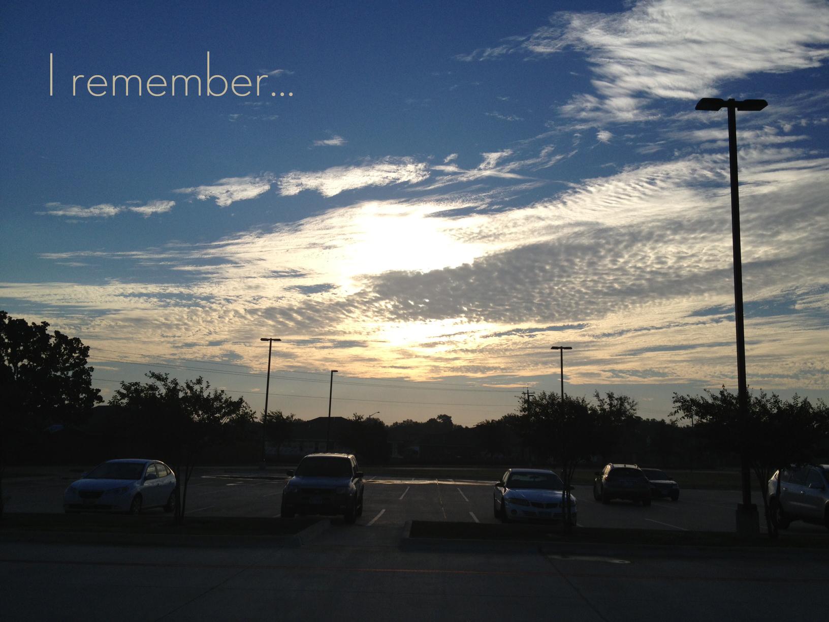 I remember…