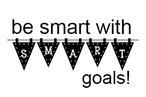 Using SMART Goals to Accomplish Big Things