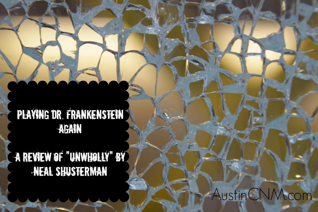"""Playing Dr. Frankenstein Again (Review: """"UnWholly"""")"""
