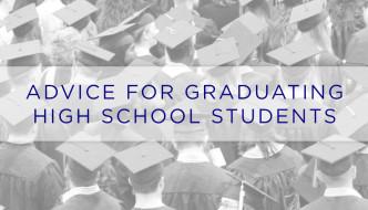 Advice for Graduating High School Students