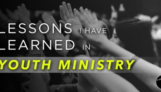 Lessons I Have Learned Serving in Youth Ministry