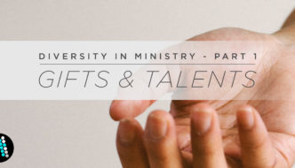 Diversity in Ministry Part 1 – Gifts and Talents