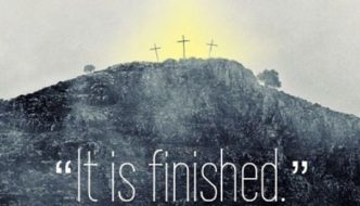 It Is Finished! (Jn. 19:30)
